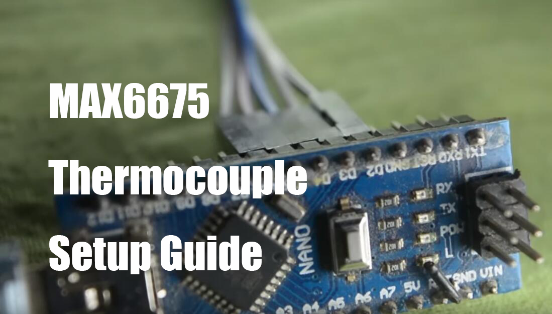 MAX6675 Thermocouple Setup Guide